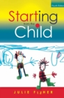 Image for Starting from the child: teaching and learning in the foundation stage