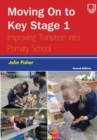 Image for Moving on to Key Stage 1  : improving transition into primary school