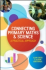 Image for Connecting primary maths & science  : a practical approach
