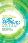 Image for Clinical Governance: Improving the quality of healthcare for patients and service users