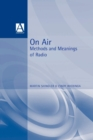 Image for On air  : methods and meanings of radio
