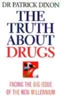 Image for The truth about drugs