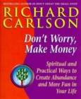 Image for Don't worry, make money  : spiritual and practical ways to create abundance and more fun in your life