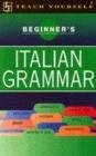 Image for Beginner's Italian grammar