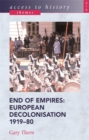 Image for End of empires  : European decolonisation, 1919-80