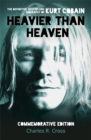 Image for Heavier than heaven  : the biography of Kurt Cobain