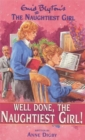 Image for Well done, the naughtiest girl!  : the further adventures of Enid Blyton's naughtiest girl