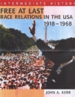 Image for Free at last  : race relations in the USA, 1918-1968