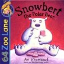 Image for Snowbert the polar bear