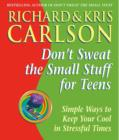 Image for Don't sweat the small stuff for teens  : simple ways to keep your cool in stressful times