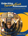 Image for Unlocking formative assessment  : practical strategies for enhancing pupils' learning in the primary classroom