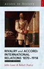 Image for Rivalry and accord  : international relations, 1870-1914