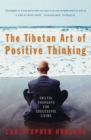 Image for The Tibetan art of positive thinking  : skilful thought for successful living