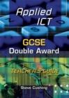 Image for Applied ICT  : GCSE double award: Teacher's guide : Teacher's Guide
