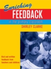 Image for Enriching feedback in the primary classroom  : oral and written feedback from teachers and children