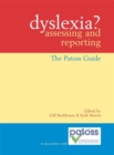 Image for Dyslexia?  : assessing and reporting