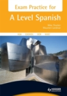 Image for Exam practice for A level Spanish  : AQA, Edexcel, OCR, WJEC