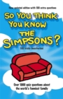 Image for So you think you know the Simpsons?