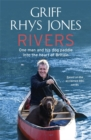 Image for Rivers  : one man and his dog paddle into the heart of Britain