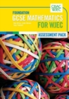 Image for GCSE Mathematics for WJEC Foundation : Assessment Pack