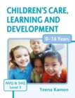 Image for Children's care, learning and development  : for NVQ & SVQ level 3 : Level 3