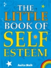 Image for The little book of self esteem
