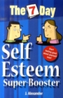 Image for The 7 day self esteem super-booster