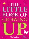 Image for The little book of growing up