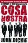 Image for Cosa Nostra  : a history of the Sicilian Mafia