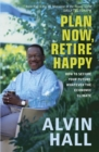 Image for Plan now, retire happy  : how to secure your future, whatever the economic climate