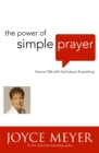 Image for The power of simple prayer  : how to talk to God about everything