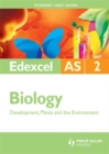 Image for Edexcel AS Biology : Development, Plants and the Environment : Unit 2