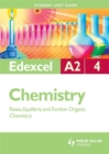 Image for Edexcel A2 Chemistry : Rates, Equilibria and Further Organic Chemistry : Unit 4