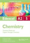 Image for Edexcel A2 chemistryUnit 5,: Transition metals and organic nitrogen chemistry : Unit 5