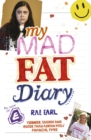 Image for My fat, mad teenage diary