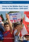 Image for Crisis in the Middle East  : Israel and the Arab states, 1945-2007