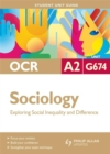 Image for OCR A2 sociology student unit guideUnit G674,: Exploring social inequality and difference : Pt. G674