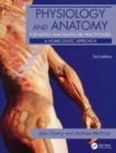 Image for Physiology and anatomy for nurses and healthcare practitioners