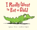 Image for I really want to eat a child