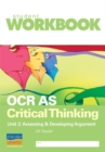 Image for OCR AS Critical Thinking Unit 2: Assessing & developing argument Workbook
