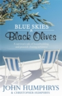 Image for Blue skies & black olives  : a survivor's tale of housebuilding and peacock chasing in Greece