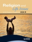 Image for Religion and life issues  : GCSE religious studies for AQA B