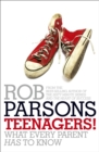 Image for Teenagers!  : what every parent has to know