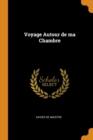 Image for Voyage Autour de Ma Chambre