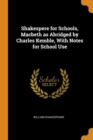 Image for Shakespere for Schools, Macbeth as Abridged by Charles Kemble, with Notes for School Use