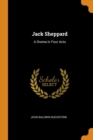 Image for Jack Sheppard : A Drama in Four Acts