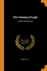 Image for The Coming of Lugh : A Celtic Wonder-Tale