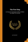 Image for The First Step : An Essay on the Morals of Diet, to Which Are Added Two Stories