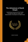 Image for The Adventures of David Simple : Containing an Account of His Travels Through the Cities of London and Westminster in the Search of a Real Friend