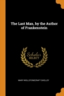 Image for THE LAST MAN, BY THE AUTHOR OF FRANKENST